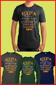 I'm Called PAPA T Shirts.best papa t shirt I'm called papa because i'm way to cool to be called grandfather #coolpapatshirts #bestpapatshirt
