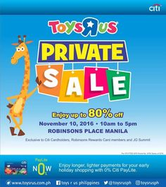 """This season, deck your halls with lots of toys from the Toys """"R"""" Us PRIVATE SALE!  Enjoy EXCLUSIVE discounts of up to 80% OFF using your Citibank Credit Card and/or Robinsons Rewards Card.  Promo available until November 10, 2016 from 10am to 5pm at Robinsons Place Manila.  For more promo deals, VISIT http://mypromo.com.ph/! SUBSCRIPTION IS FREE! Please SHARE MyPromo Online Page to your friends to enjoy promo deals!"""