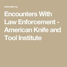 Encounters With Law Enforcement - American Knife and Tool Institute Self Defense Laws, Knives And Tools, Law Enforcement, Maryland, American, Police