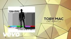 Tobymac - Like A Match (Lyric Video) - @CMADDICT