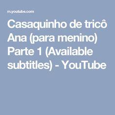 Casaquinho de tricô Ana (para menino) Parte 1 (Available subtitles) - YouTube