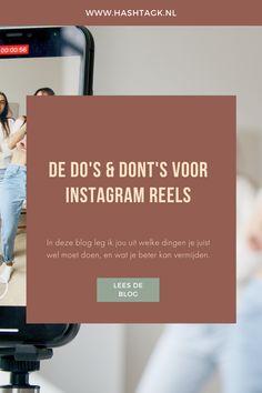 Wil je aan de slag met Instagram Reels? Super goed! In deze blog leg ik je uit wat de do's & dont's zijn voor Instagram Reels. Social Media Tips, Blog, Instagram, Earn Money, Blogging