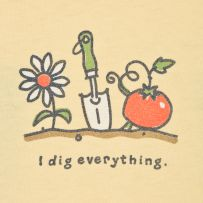 I dig everything.  Gardens are awesome!!  #lifeisgood #dowhatyoulike