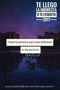 Hasta la persona que crees diferente te decepciona...  ---《7 H ♡ | ¡ ☆》  #TeLlegoLaIndirectaOTeEtiqueto? :$