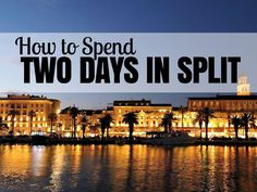 Split is a picturesque combination of rich Roman history & charming harbour scenery and here's how we recommend how you spend two days in Split.