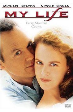 My Life. Great movie.