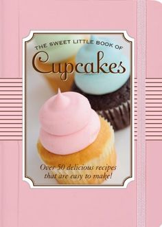 The Sweet Little Book of Cupcakes - Cupcakes are the passion at Sweet Cupcakes, a Boston-based boutique cupcakery cited as serving up ''Boston's Best Cupcakes by The Improper Bostonian . and not without reason. Its cupcakes are like little Book Cupcakes, Sweet Cupcakes, Cute Food, Yummy Food, Yummy Recipes, Dinner Recipes, Cake Decorating Books, Cookery Books, Food Staples