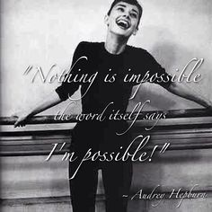 Take it from Audrey herself, nothing about that barre is impossible!