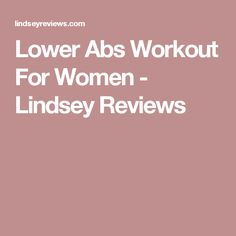 Lower Abs Workout For Women - Lindsey Reviews
