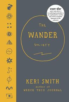 Booktopia has The Wander Society by Keri Smith. Buy a discounted Hardcover of The Wander Society online from Australia's leading online bookstore. The Wander Society, Wreck This Journal Everywhere, New Books, Books To Read, Library Books, Penguin Random House, Penguin Books, Way Of Life, Book Lists