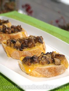 Crostini with Mushrooms Recipe- sausage, beef or bacon with spinach or broccoli instead of the mushrooms