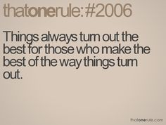 make the best of the way things turn out