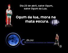 Entidades Ciganas da Umbanda (Clique Aqui) para entrar.: DIA 23 DE ABRIL DIA DE OGUM DA LUA, DIA DE SÃO JOR...