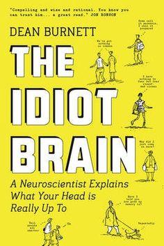 The Idiot Brain by Dean Burnett