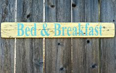Distressed Wooden Sign Bed and Breakfast in Pale by RusticDeSIGNS1, $25.00