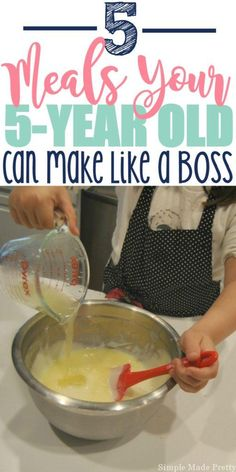 It's never too early to start teaching your children how to make meals in the kitchen. Here are 5 meals your 5-year old can make like a boss. These meals are so easy that a five year old can make them.