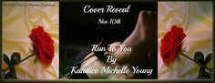 Special thanks to Heather at Padme's Library!   Cover Reveal: Run to You by Kandice Michelle Young