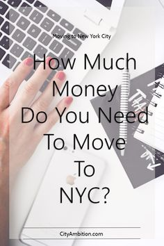 Everyone asks how much money do you need to move to NYC? This guide will help you understand how far your money can go once you move to New York.