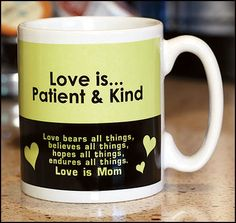 Love is Patient and Kind Mug for Mom