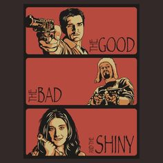 The Good, The Bad, The Shiny.
