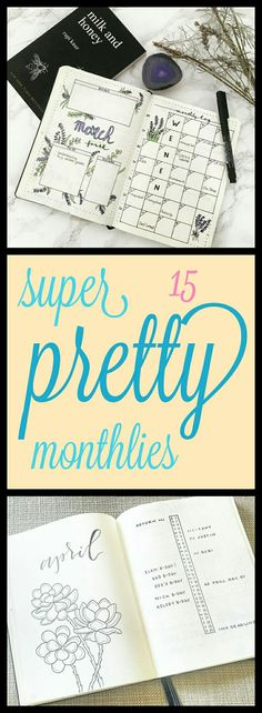 15 Super Pretty Monthlies ... Inspiration for your bullet journal or candy for the eye, or both! It's all good