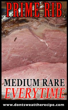 Prime Rib at perfect temperature can be tricky. Not with this method. Medium rare everytime! by Don't Sweat The Recipe