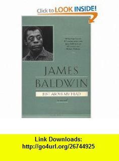 Just Above My Head (9780385334563) James Baldwin , ISBN-10: 0385334567  , ISBN-13: 978-0385334563 ,  , tutorials , pdf , ebook , torrent , downloads , rapidshare , filesonic , hotfile , megaupload , fileserve