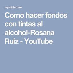 Como hacer fondos con tintas al alcohol-Rosana Ruiz - YouTube