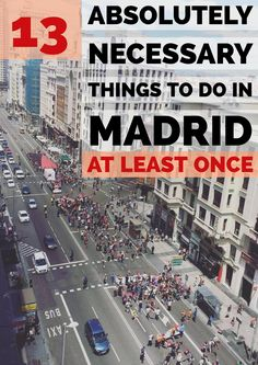 13 Absolutely Necessary Things To Do in Madrid