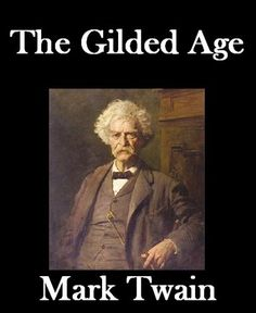 The Gilded Age, Complete (Illustrated) by Mark Twain. $0.99. 512 pages. The Gilded Age, Complete (Illustrated)Illustrated with 10 unique illustrations                            Show more                               Show less