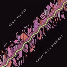 "Robin Trower's 1978 release ""Caravan To Midnight"""