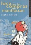 Kinsella, Sophie. Loca por las compras en Manhattan.