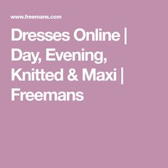 Dresses Online | Day, Evening, Knitted & Maxi | Freemans