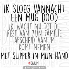#DARUM Dutch Quotes, Vintage Posters, Wise Words, Laughter, Funny Quotes, Mindfulness, Inspirational Quotes, Lol, Sayings