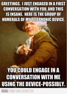 Translation: Hey, I just met you and this is crazy. Here's my number so call me maybe! Bwahaha :)