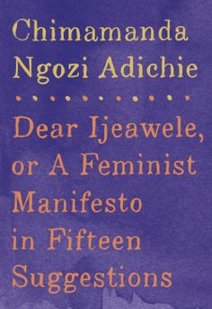 Dear Ijeawele, or a Feminist Manifesto in Fifteen Suggestions – The Last Page