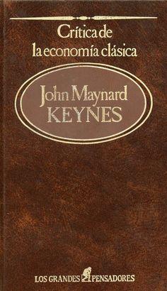 Crítica de la economía clásica / John Maynard Keynes...[et al.]; [traducción: Antonio Bosch]. [Madrid] : Sarpe, D.L.1983.