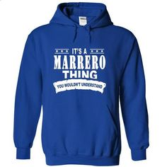 Its a MARRERO Thing, You Wouldnt Understand! - #blue shirt #hoodie for girls. GET YOURS => https://www.sunfrog.com/Names/Its-a-MARRERO-Thing-You-Wouldnt-Understand-uurltfnxyc-RoyalBlue-15026372-Hoodie.html?68278