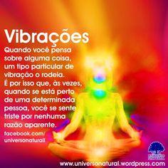 Quando você pensa sobre alguma coisa, um tipo particular de vibração o rodeia. Esta é a razão pela qual, às vezes, quando você está perto de uma determinada pessoa, você se sente triste sem nenhuma…