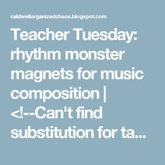 Teacher Tuesday: rhythm monster magnets for music composition | <!--Can't find substitution for tag [blog.Title]-->