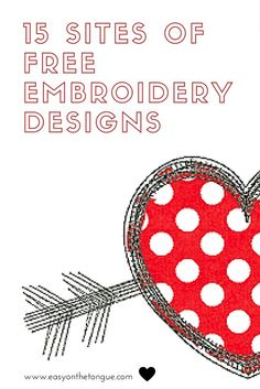 15 Sites listed that offer Free Machine Embroidery Designs. Full list with more detail at www.easyonthetongue.com