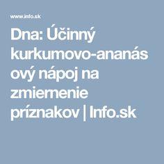 Dna: Účinný kurkumovo-ananásový nápoj na zmiernenie príznakov | Info.sk