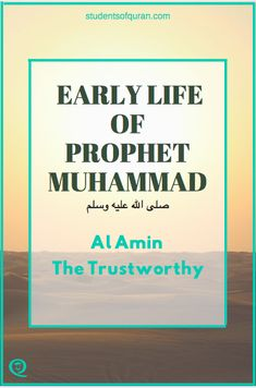 Early Life of Prophet Muhammad pbuh - Part 1 Prophets In Islam, Islam For Kids, Quran Translation, History For Kids, Learning Arabic, Prophet Muhammad, Hadith, Ramadan, Allah