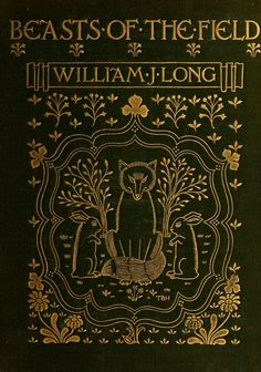 'Beasts of the field' by William J. Long; illustrated by Charles Copeland. Ginn & Co.; Boston, London, 1901