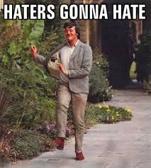 Haters gonna hate by Stephen Fry