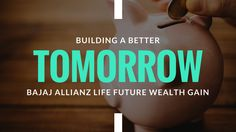 Always wanted to Jiyo Befikar? Read on to know all about the new Bajaj Allianz Life Future Wealth Gain, a unit-linked insurance plan!