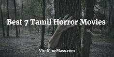 In this post we are going to see the Seven Best Tamil Horror Movies in the last fifteen years.Movies that listed here have won the audience.