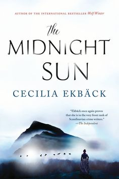 """Read """"The Midnight Sun A Novel"""" by Cecilia Ekbäck available from Rakuten Kobo. A chilling new historical crime novel from the author of the international bestseller Wolf Winter An orphaned boy brough. Midnight Sun Novel, Good New Books, This Book, A Hundred Years, Books 2018, Sci Fi Fantasy, Book Cover Design, True Stories, Thriller"""