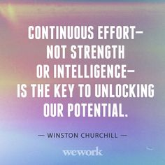 Truth~What I needed to read! WeWork Inspirational Quote / Winston Churchill
