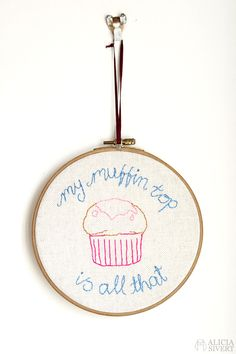 """""""My muffin top is all that"""" 30 Rock Jenna Maroney quote embroidery by Alicia Sivertsson, Liz Lemon, 30 Rock, Tina Fey, Muffin Top, Artsy Fartsy, 30th, Stitching, Art Ideas, Crafty"""